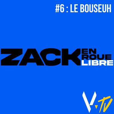 Zack en Roue Libre 6 : Le Bouseuh cover