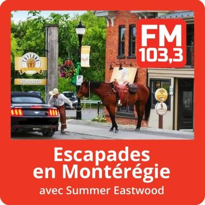 Image of the show Escapades en Montérégie avec Summer Eastwood au FM 103.3