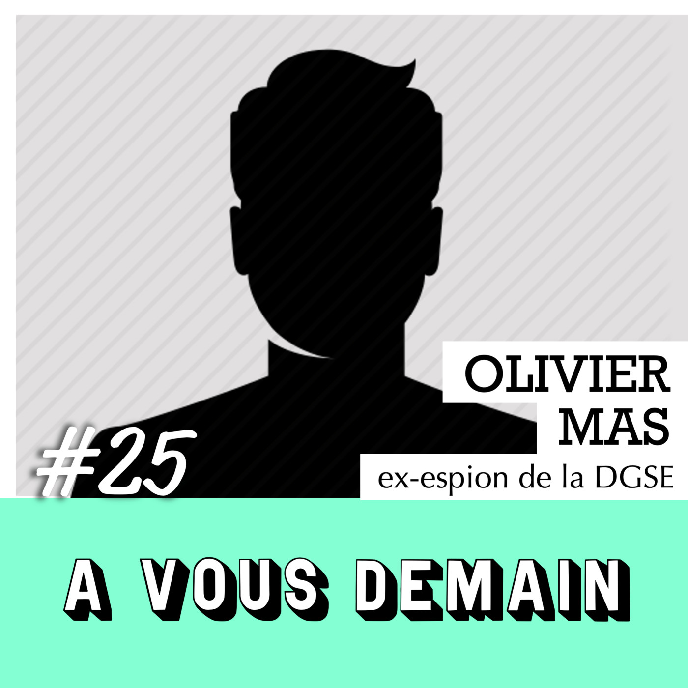 #25 l Olivier Mas (ex-agent de la DGSE) : profession espion