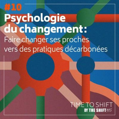 #10 Psychologie du changement : faire évoluer ses proches vers des pratiques décarbonées cover