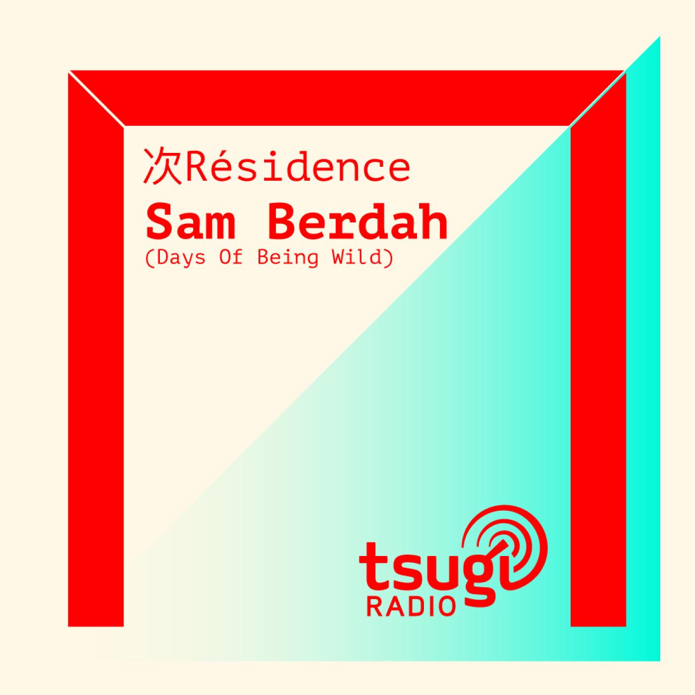 [DJ SET] Days Of Being Wild : Sam Berdah & Poison Gauchiste (Juin 2021)