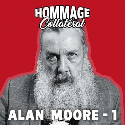 Alan Moore, roi-sorcier de la contre-culture - partie 1 cover
