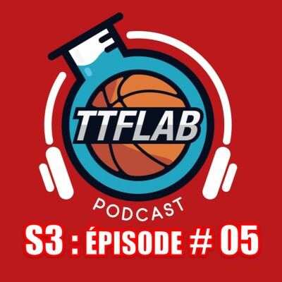 #TTFLPodcast : S3 - Episode #05 cover