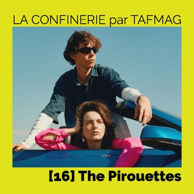 image La Confinerie par Tafmag #16 - The Pirouettes