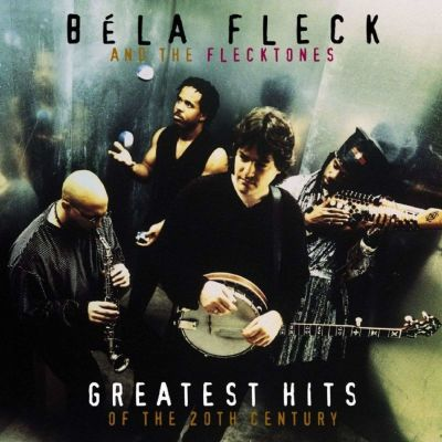 image Ep 19 : Bela Fleck And The Flecktones - Greatest Hits Of The 20th Century