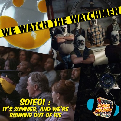 image We Watch The Watchmen 01 : It's Summer and We're Running Out of Ice