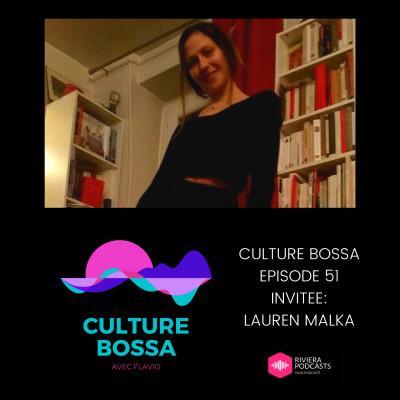 CULTURE BOSSA - EPISODE 51 : INVITEE LAUREN MALKA cover