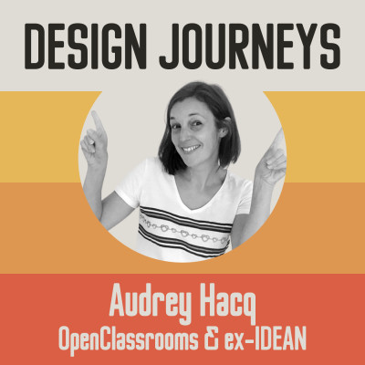 #15 (Partie 1) Audrey Hacq - OpenClassrooms & ex-IDEAN - Aider les entreprises à simplifier leur workflow grâce au Design System cover