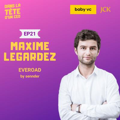 #21 Maxime Legardez (Everoad) : Sur le fret, la création d'Everoad, la fusion avec avec Sennder et plus cover