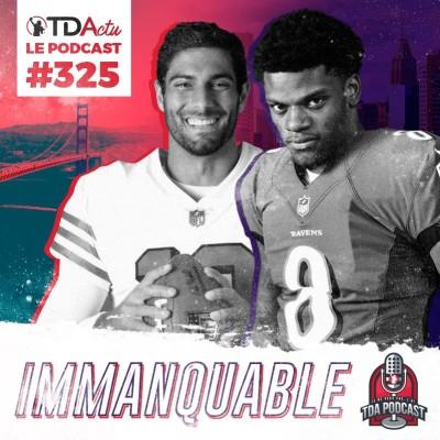 image TDA Podcast n°325 - Preview S13 : Ravens-49ers, sommet de la saison régulière ?