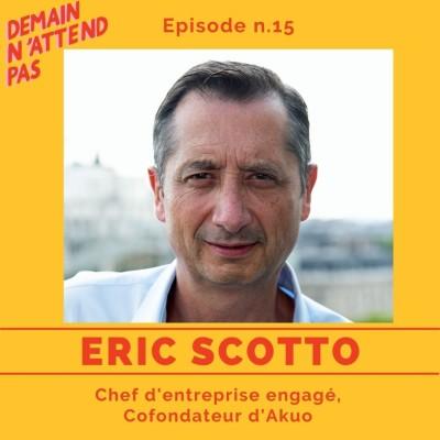 15- Eric Scotto, président et cofondateur d'Akuo, l'homme qui conjugue transition énergétique et transition alimentaire cover