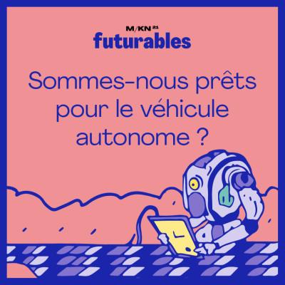 4 - Sommes-nous prêts pour le véhicule autonome ?avec Yann Arnaud (MACIF) cover