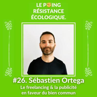 26. Sébastien Ortega - Le freelancing et la publicité en faveur du bien commun cover
