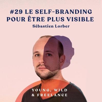 image 29. Le self-branding pour être plus visible - avec Sebastien Lorber