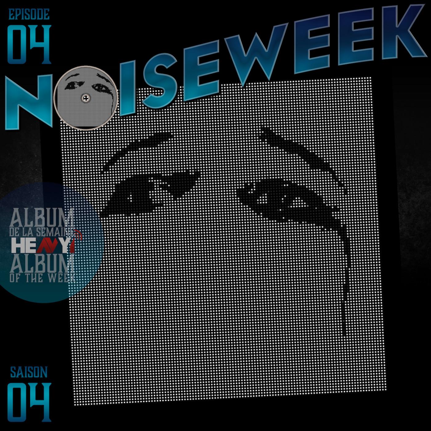Noiseweek #04 Saison 4