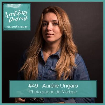 #49 - Aurelie Ungaro Photographe de Mariage cover