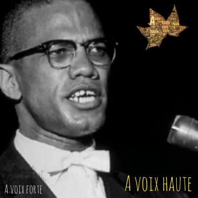 À Voix forte - Dernier discours de Malcolm X - partie 1- La Violence de la Fraternité - Yannick Debain cover