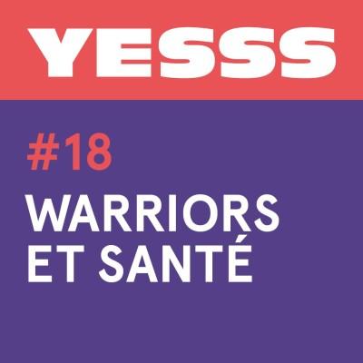 YESSS #18 - Warriors et santé cover