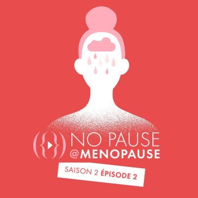 [Saison 2- Épisode 2] : Comment passer le cap de la ménopause ? cover