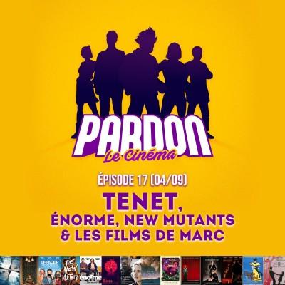 TENET, NEW MUTANTS, ÉNORME & LES FILMS DE MARC cover