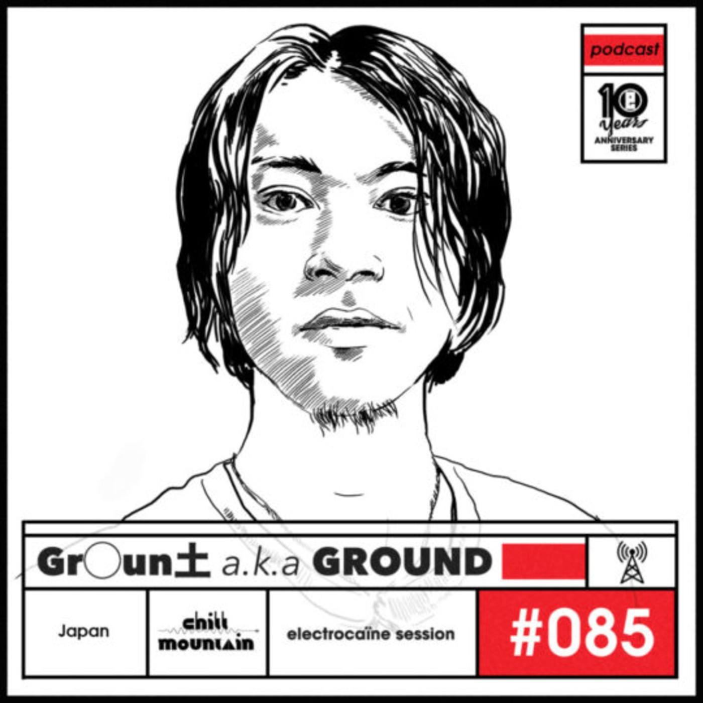 session #085 – Gr◯un土