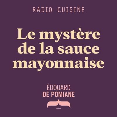 Le mystère de la sauce mayonnaise cover