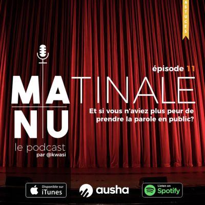 Episode#11 Et si vous n'aviez plus peur de prendre la parole en public ? cover