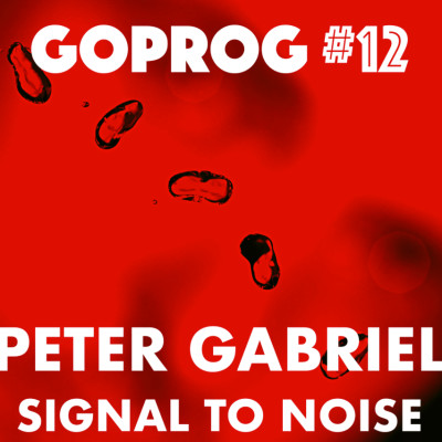 GoProg#12 - Peter Gabriel / Signal To Noise cover