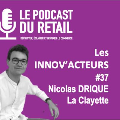 #37 Nicolas Drique, Innov'acteur, fondateur de la Clayette, des casiers connectés qui vendent des Fruits et Légumes en circuit court. cover
