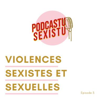 Épisode 3 : Les violences sexistes et sexuelles. PARTIE 1 cover