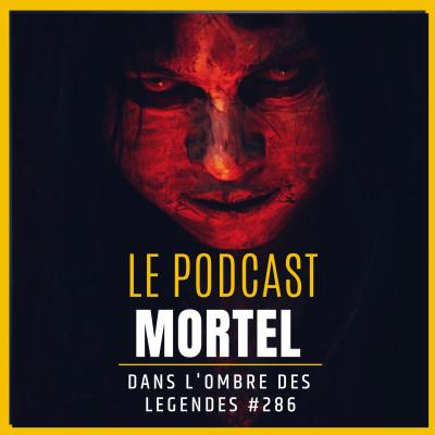 Dans l'ombre des légendes-286 Le podcast mortel... cover