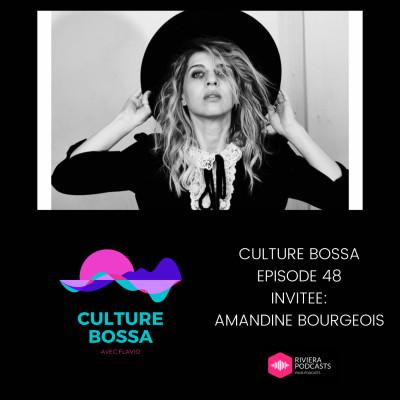 CULTURE BOSSA - EPISODE 48 : INVITEE AMANDINE BOURGEOIS cover