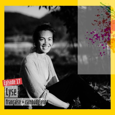 #17 – Lyse : « Les traditions, les cultures, ça nous conditionne » cover