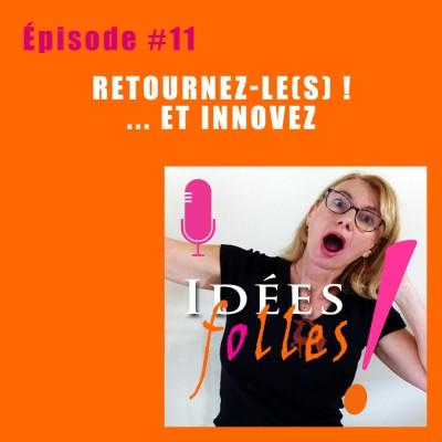 #11 Retournez-le.s... et innovez : vos idées folles et inversées cover