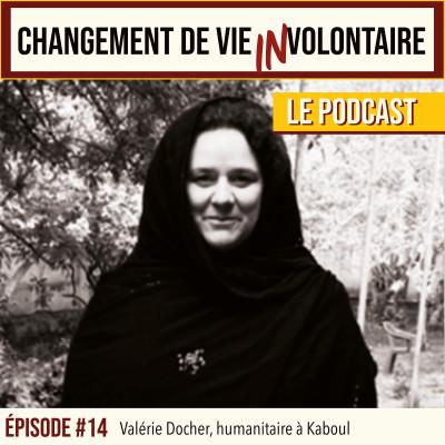 Episode #14, Valérie Docher, humanitaire à Kaboul cover