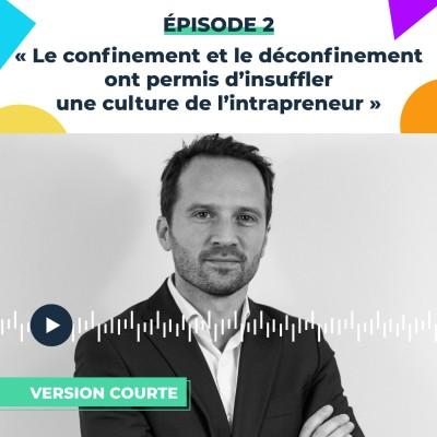 Thumbnail Image #2 « Le confinement et le déconfinement ont permis d'insuffler une culture de l'intrapreneur » Jérémy Leleu, Head of Sales[VERSION COURTE]