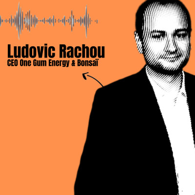 image Ludovic Rachou - CEO One Gum Energy et Bonsaï