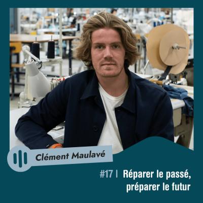 #17 | Clément Maulavé - Réparer le passé, préparer le futur cover