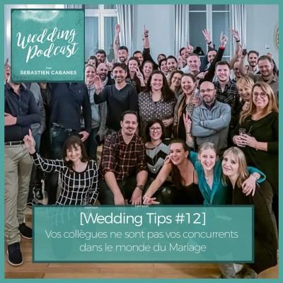 [Wedding Tips #12] Vos collègues ne sont pas vos concurrents dans le monde du Mariage cover
