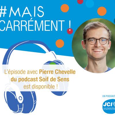 #7. Pierre Chevelle - Créateur du podcast Soif de Sens cover