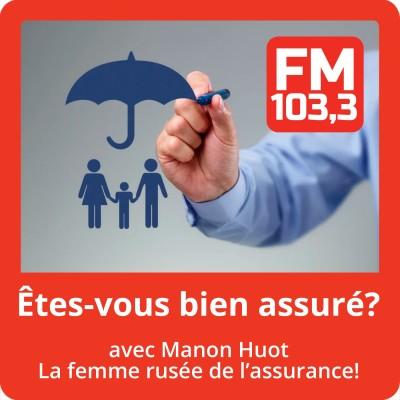 Image of the show Êtes-vous bien assuré avec la courtier en assurance de dommage Manon Huot  au FM 103,3