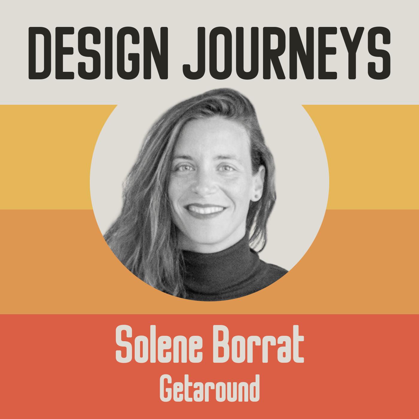 #16 Solène Borrat - Getaround - Prendre le temps de démocratiser le design et de connaître ses utilisateurs