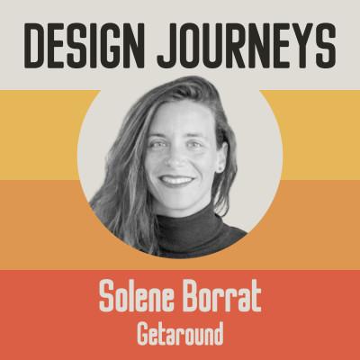 #16 Solène Borrat - Getaround - Prendre le temps de démocratiser le design et de connaître ses utilisateurs cover