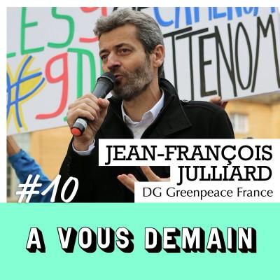 #10 l Jean-François Julliard (DG Greenpeace France) : l'écologie pour seul combat