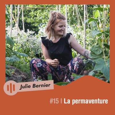 🌾 Aventure #15 - Julie Bernier - La permaventure cover