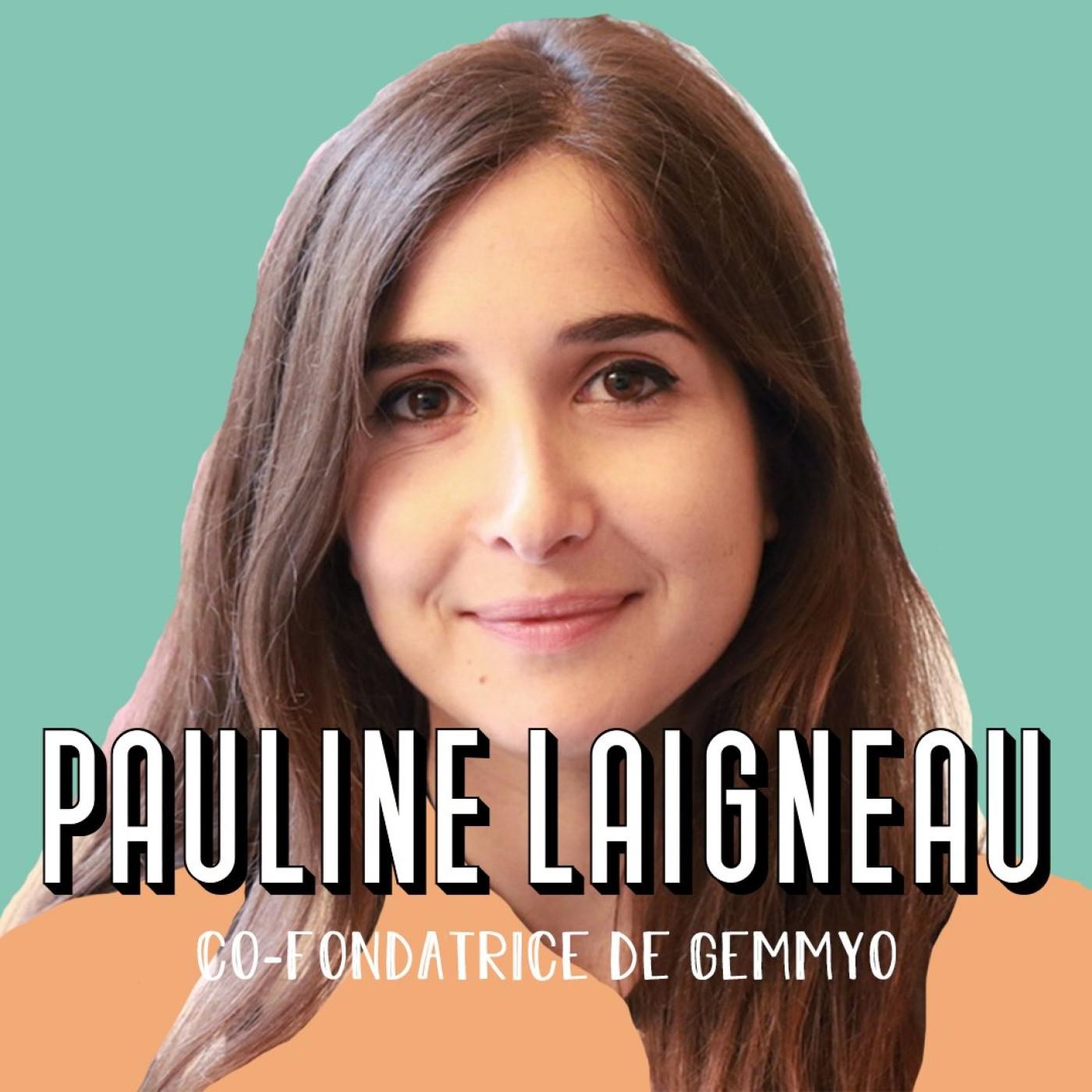 Pauline Laigneau, Fondatrice de Gemmyo et du podcast Le Gratin - Le vrai pouvoir, c'est de se connaître