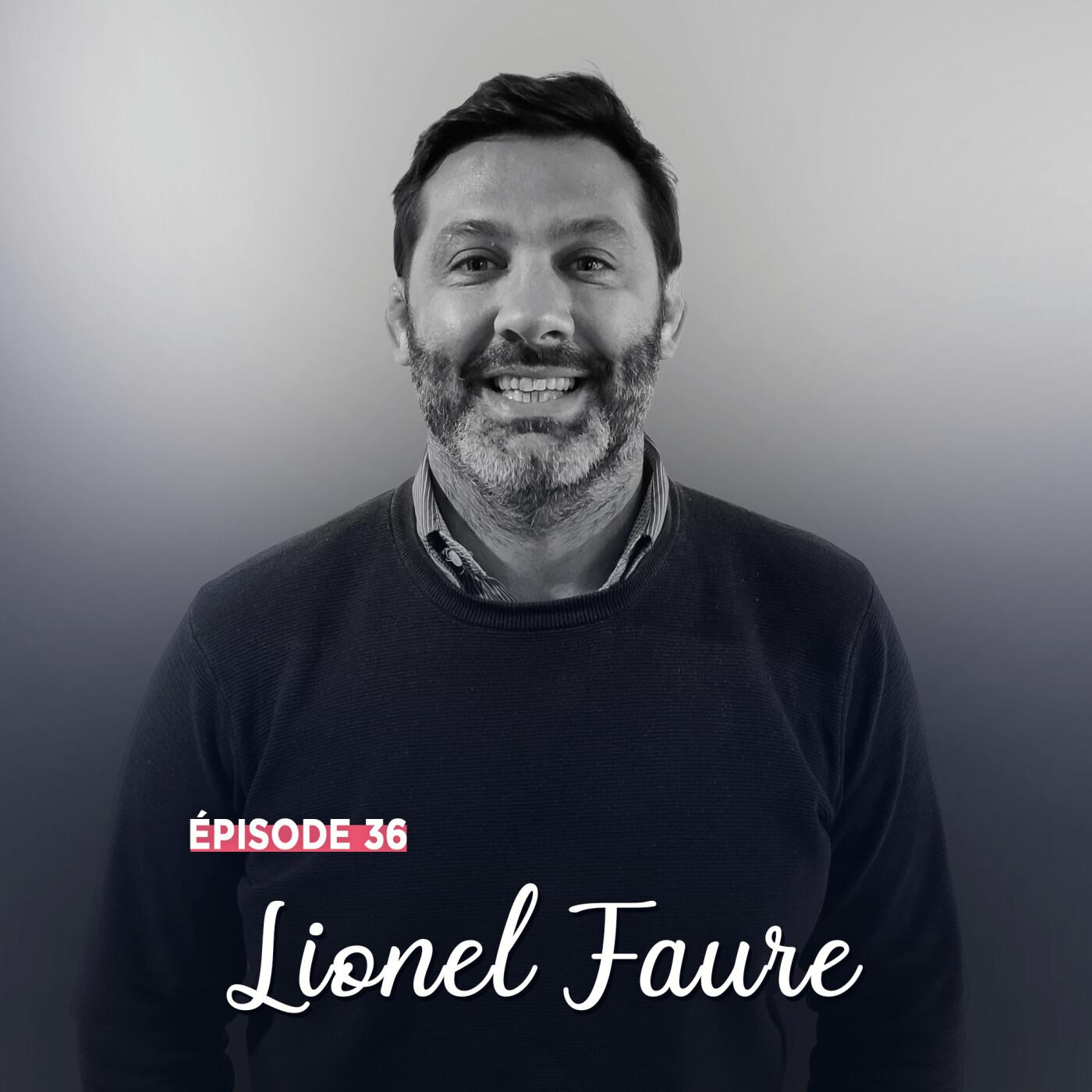 #36 - Lionel Faure, audace et découverte - L'instinct avant tout