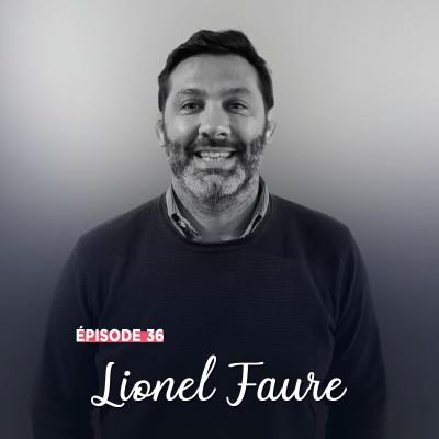 #36 - Lionel Faure, audace et découverte - L'instinct avant tout cover