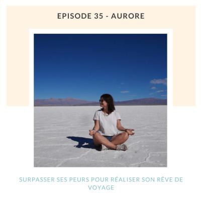 Aurore | Surpasser ses peurs pour réaliser son rêve de voyage ✨ cover
