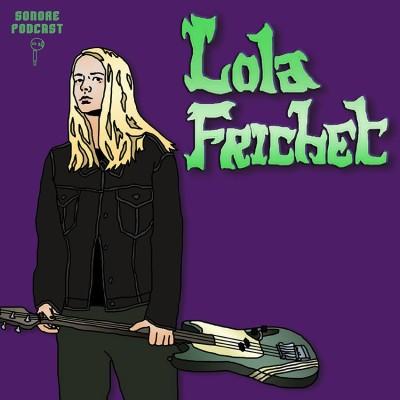 SONORE S01E9 - LOLA FRICHET (Pogo Car Crash Control / Cosse) cover